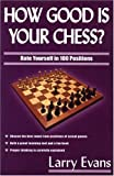How Good Is Your Chess?, Larry Evans, 1580421261