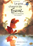 Le Gros Chagrin du Fenouil, Brigitte Weninger and Books North-South, 3314211031