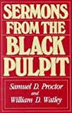Sermons from the Black Pulpit, Samuel D. Proctor and William D. Watley, 0817010343