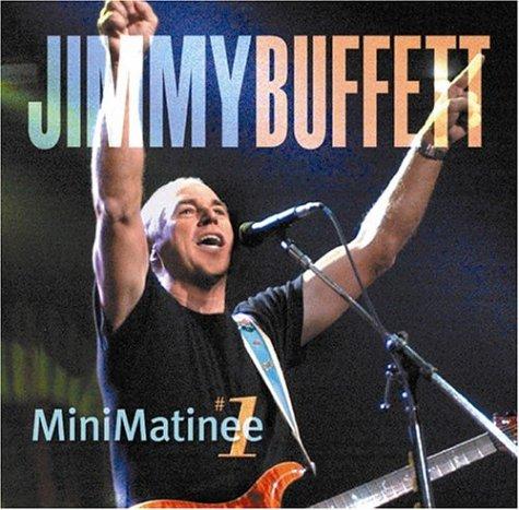 Jimmy Buffet: Minimatinee #1