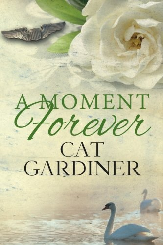 A Moment Forever by Cat Gardiner (2016-06-01)