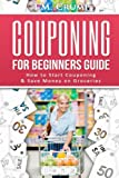 Couponing for Beginners Guide: How to Start Couponing & Save Money on Groceries