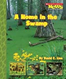 A Home in the Swamp (Scholastic News Nonfiction Readers)