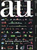 a+u(エー・アンド・ユー)2017年5月号/米国の若手建築家