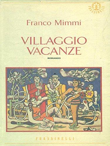 Villaggio vacanze (Narrativa Frassinelli) (Italian Edition)