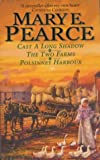 img - for Mary Pearce Omnibus: Cast a Long Shadow WITH Two Farms AND Polsinney Harbour v. 1 book / textbook / text book