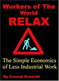 Workers of the World Relax, Conrad Schmidt, 0973977205