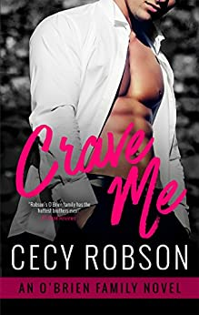 Crave Me: An O'Brien Family Novel (The O'Brien Family Book 3) by [Robson, Cecy]