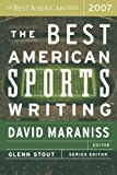 The Best American Sports Writing 2007, , 0618751165