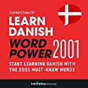 Learn Danish: Word Power 2001: Intermediate Danish Audiobook by  Innovative Language Learning Narrated by  DanishClass101.com