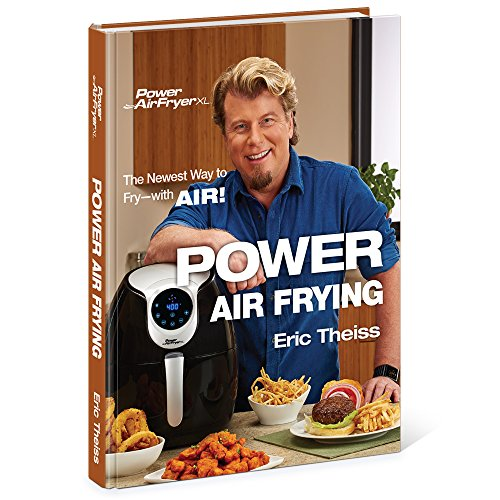 Power Air Frying – Eric Theiss