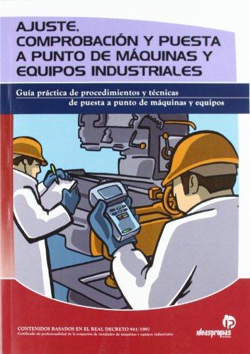 Descargar Libro Ajuste, Comprobación Y Puesta A Punto De Máquinas Y Equipos Industriales Pablo Comesaña Costas