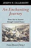 An Enchanting Journey, Joseph M. Callewaert, 0741424304