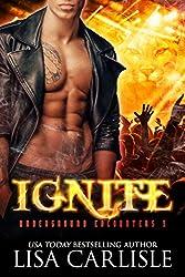 Ignite (Underground Encounters Book 3)