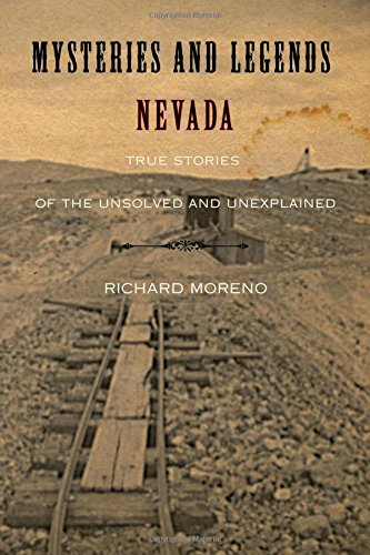 Mysteries and Legends of Nevada: True Stories of the Unsolved and Unexplained (Myths and Mysteries Series) ebook