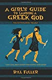 A Girl's Guide to Landing a Greek God (The Mythmakers Trilogy)