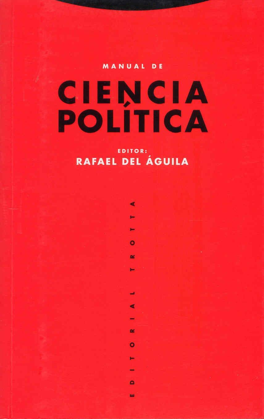 Manual de Ciencia Política (Estructuras y Procesos. Ciencias Sociales) Tapa blanda – 31 jul 2013 Rafael del Águila Editorial Trotta S.A. 8481641898
