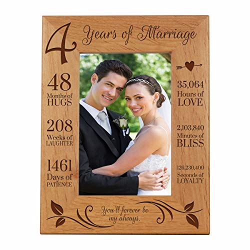 LifeSong Milestones 4th Anniversary Picture Frame 4 Year of Marriage - Four Year Wedding Keepsake Gift for Parents Husband Wife him her Holds 5x7 Photo - You'll Forever be My Always (7.5x9.5)