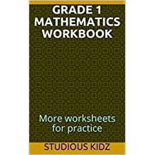 Grade 1 Mathematics Workbook: More worksheets for practice (Volume 1)