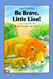 img - for Be Brave, Little Lion! book / textbook / text book