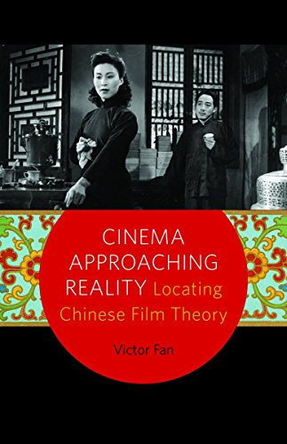cinema-approaching-reality-locating-chinese-film-theory