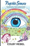 Psychic Senses: An Essential Guide To Developing