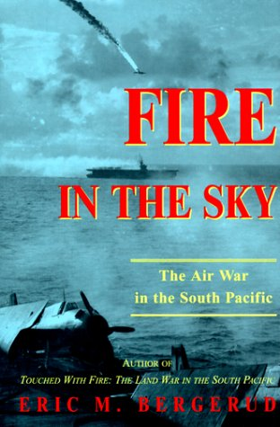 Fire in the Sky : The Air War in the South Pacific by Basic Books