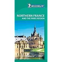 Northern France & Paris Region - Michelin Green Guide: The Green Guide (Michelin Tourist Guides)