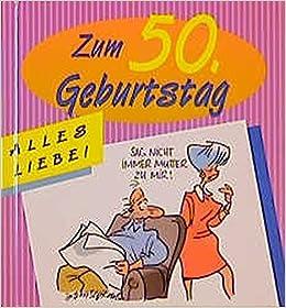 Alles Liebe Zum 50 Geburtstag Fur Frauen Viel Spass Bucher Amazon