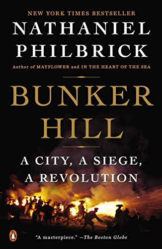 Bunker Hill: A City, a Siege, a Revolution (The American Revolution Series) (Did George Washington Fight In A War)