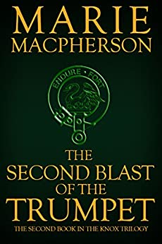 The Second Blast of the Trumpet (The Knox Trilogy Book 2) by [Macpherson, Marie]