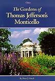The Gardens of Thomas Jefferson's Monticello