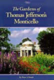 The Gardens of Thomas Jefferson's Monticello, Hatch, Peter J., 1882886070