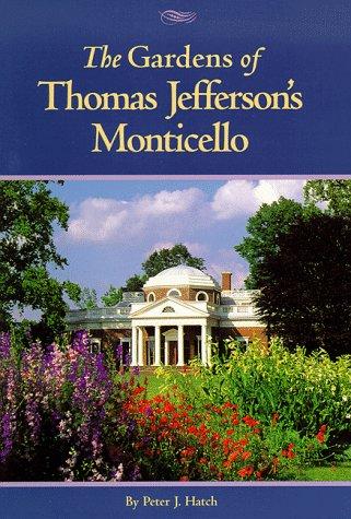 The Gardens of Thomas Jefferson's - Thomas Monticello Jefferson Garden