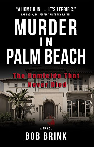 Book: Murder in Palm Beach - The Homicide That Never Died by Bob Brink