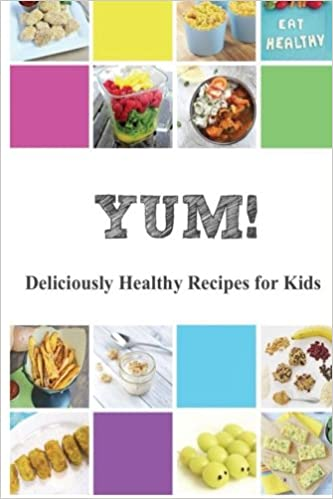 Yum deliciously healthy recipes for kids dr orlena kerek alisha deliciously healthy recipes for kids dr orlena kerek alisha carlson georgina bomer nell regan kartychok lisa johnson healy colleen beck forumfinder Images