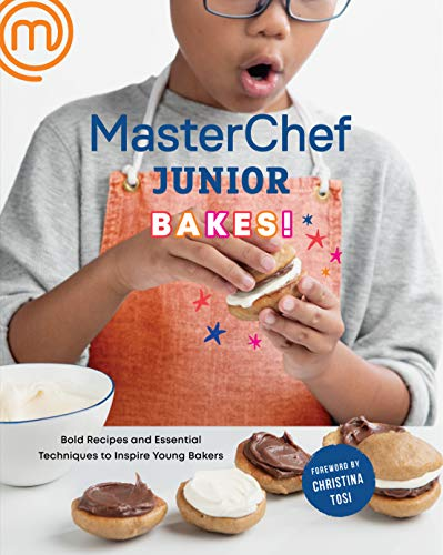 MasterChef Junior Bakes!: Bold Recipes and Essential Techniques to Inspire Young Bakers by MasterChef Junior