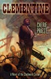 Clementine (Novel of the Clockwork Century)