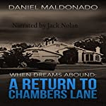 When Dreams Abound: Chambers Lane Series, Book 2 | Daniel Maldonado