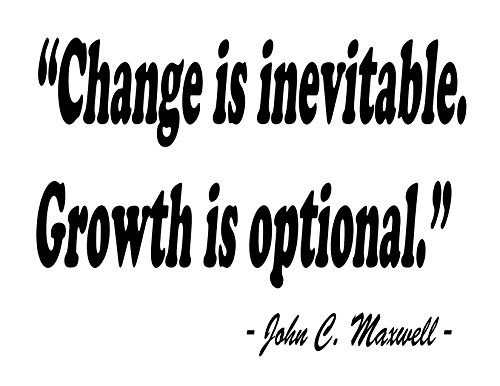 Inspirations by Phoenix Vinyl Wall Decal Change is Inevitable. Growth is Optional. John C. Maxwell (Black)
