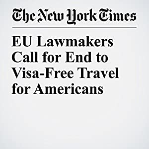 EU Lawmakers Call for End to Visa-Free Travel for Americans