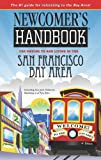 Newcomer's Handbook for Moving to and Living in the San Francisco Bay Area: Including San Jose, Oakland, Berkeley, and Palo Alto (Newcomer's Handbooks)