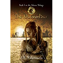 The Outworlder: (Book I in the Silesia Trilogy)