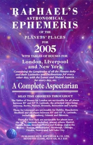 Download Raphael's Astronomical Ephemeris of the Planets' Places for 2005: With Tables of Houses for London, Liverpool, and New York / A Complete Aspectarian pdf