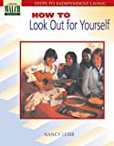 How to Look Out for Yourself, Nancy Lobb, 0825127106
