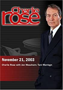 Charlie Rose with Jon Meacham; Toni Morrison (November 21, 2003)