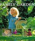 Family Garden, Clare Bradley, 1859672744