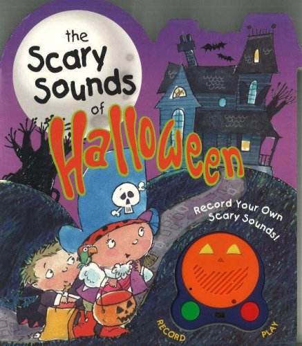 The Scary Sounds of Halloween (Musical Halloween Stories)