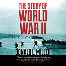 The Story of World War II Audiobook by Donald L. Miller, Henry Steele Commager Narrated by Michael Kramer