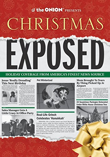The Onion Presents: Christmas Exposed: Holiday Coverage from America's Finest News Source (Onion Ad Nauseam) (Best Stores For Cyber Monday)